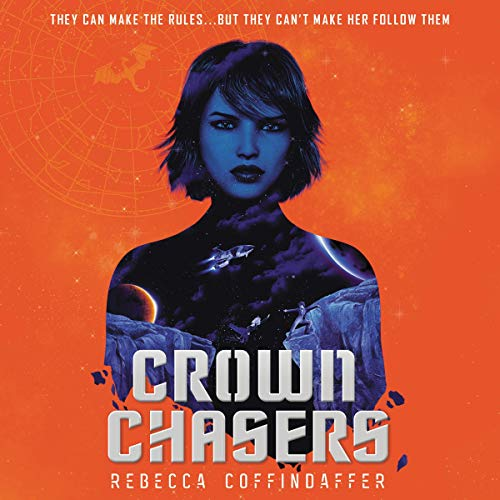 Crownchasers Audiobook By Rebecca Coffindaffer cover art