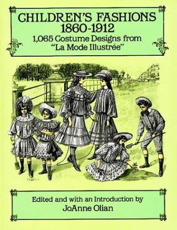 """Children's Fashions, 18601912: 1,065 Costume Designs from """"La Mode Illustree"""""""