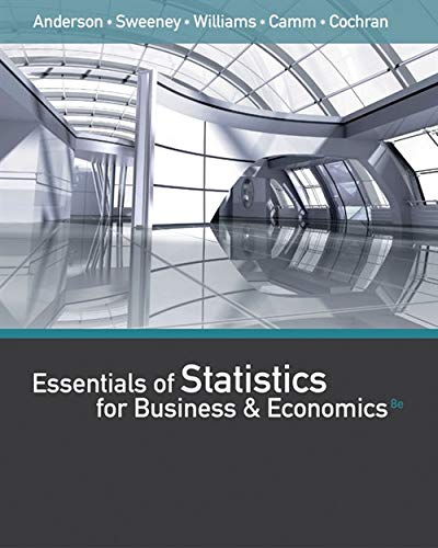 Compare Textbook Prices for Essentials of Statistics for Business and Economics with XLSTAT Printed Access Card 8 Edition ISBN 9781337114172 by Anderson, David R.,Sweeney, Dennis J.,Williams, Thomas A.,Camm, Jeffrey D.,Cochran, James J.