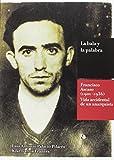 La bala y la palabra: Francisco Ascaso (1901-1936). La vida accidental de un anarquista