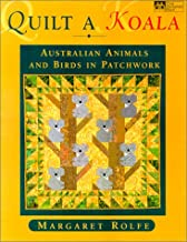 Quilt a Koala: Australian Animals and Birds in Patchwork (That Patchwork Place)