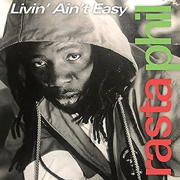 Livin' Ain't Easy