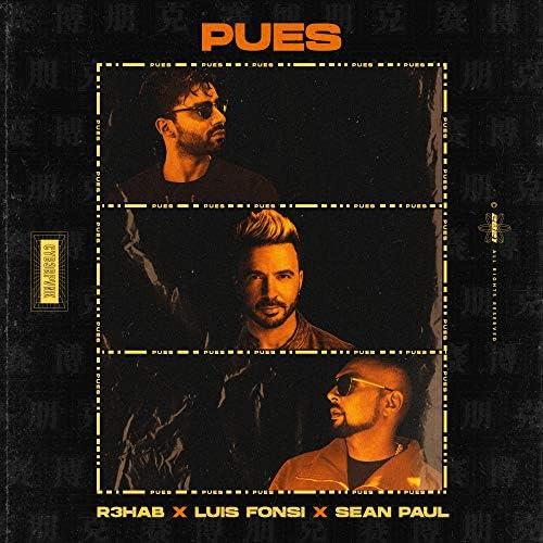 R3HAB, Luis Fonsi & Sean Paul
