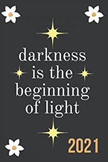 darkness is the beginning of light: nice notebook journal gift for human 120 pages size 6*9 in