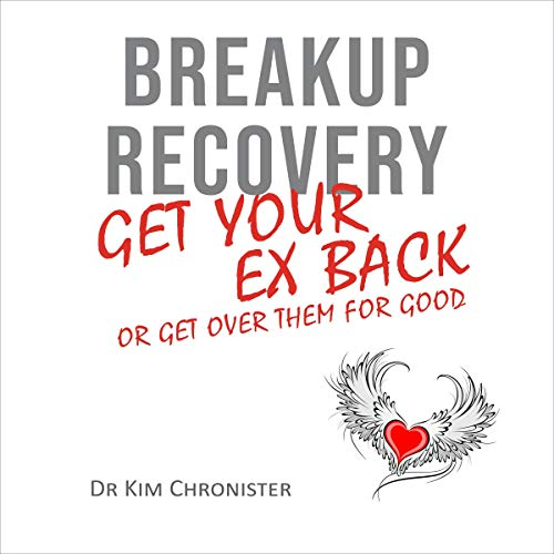 Breakup Recovery: Get Your Ex Back or Get Over Them for Good Titelbild