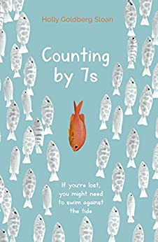 Counting by 7s by [Holly Goldberg Sloan]