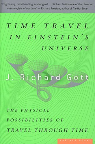 Time Travel in Einstein\'s Universe: The Physical Possibilities of Travel Through Time (English Edition)
