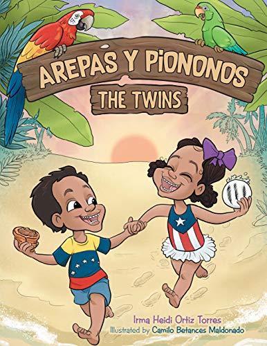 Arepas Y Piononos: the Twins (English Edition)