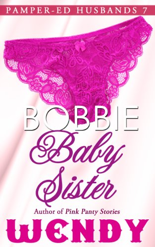 Bobbie Baby Sister (Pamper-ed Husbands Series Book 7) (English Edition)