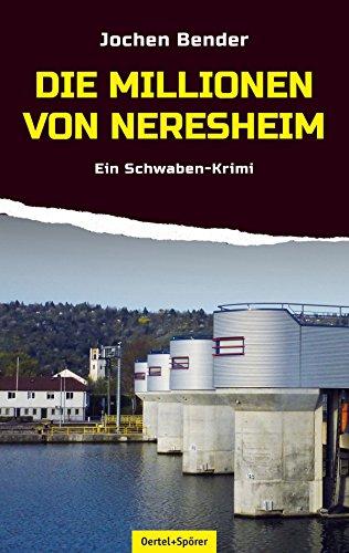 Die Millionen von Neresheim: Ein Schwaben-Krimi