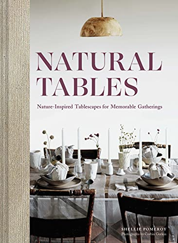 Natural Tables: Nature-Inspired Tablescapes for Memorable Gatherings