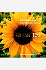 BrilliantDay: 7 Quick Solutions to Turn Your Day Around Paperback