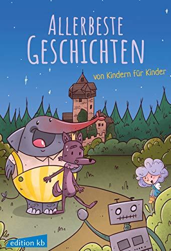 Allerbeste Geschichten von Kindern für Kinder: Kinderbuch mit farbigen Bildern zum...