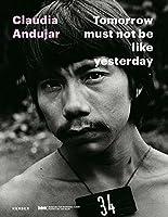 Claudia Andujar: Tomorrow Must Not Be Like Yesterday / Morgen darf nicht gestern sein