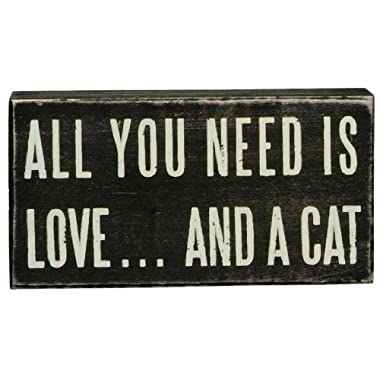 Primitives By Kathy Box Sign, All You Need A Cat