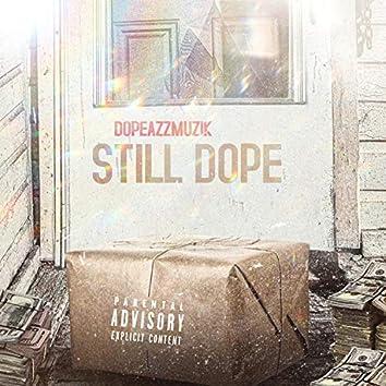 Still D.O.P.E. (feat. Nah Black)