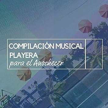 Compilación Musical Playera para el Anochecer