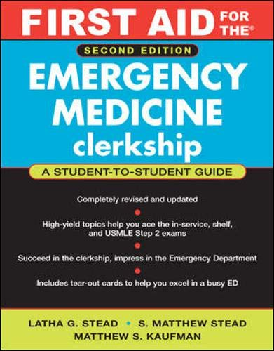 First Aid for the Emergency Medicine Clerkship (First Aid Series)