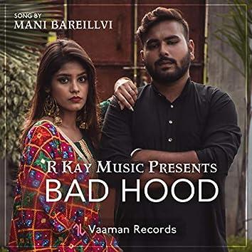 Bad Hood (feat. R Kay & Addy 323)