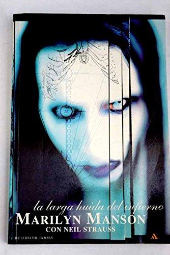 Larga Huida Del Infierno,La (marilyn Manson Con Neil Strauss)