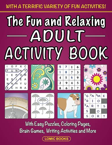 Compare Textbook Prices for The Fun and Relaxing Adult Activity Book: With Easy Puzzles, Coloring Pages, Writing Activities, Brain Games and Much More  ISBN 9781988923024 by Fun Adult Activity Book