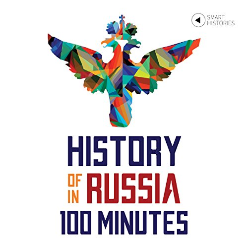 History of Russia in 100 Minutes audiobook cover art
