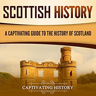 Scottish History: A Captivating Guide to the History of Scotland audiobook cover art