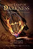 The Lamp of Darkness Go Further Edition (The Age of Prophecy)