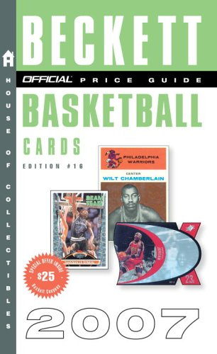 The Official 2007 Beckett Price Guide to Basketball Cards, 16th Edition (Official Price Guide to Basketball Cards)