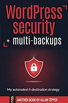 WordPress security + multi-backups : My automated 4-destination strategy by [Allan Tépper]