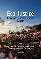 Eco-Justice: Essays on Theory and Practice in 2016