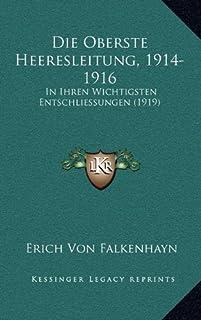 Die Oberste Heeresleitung, 1914-1916: In Ihren Wichtigsten Entschliessungen (1919)