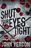 Image of Shut Your Eyes Tight (Dave Gurney, No. 2): A Novel