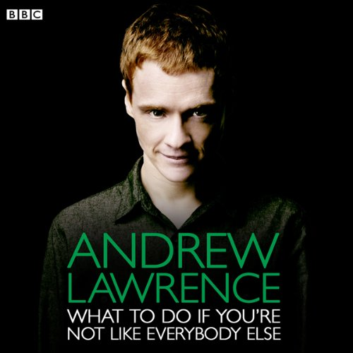 Andrew Lawrence: What To Do If You're Not Like Everybody Else audiobook cover art