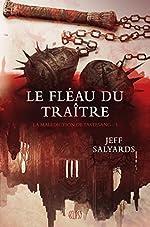 LA MALEDICTION DU TASTESANG T01 - LE FLEAU DU TRAITRE de Jeff Salyard