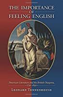 The Importance of Feeling English: American Literature and the British Diaspora, 1750-1850 by Leonard Tennenhouse(2016-07-26)