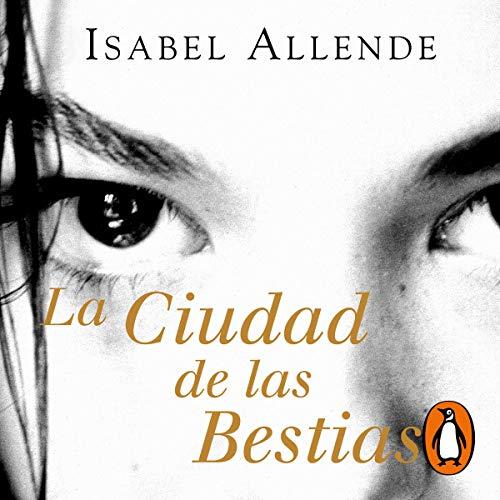 La Ciudad de las Bestias [The City of the Beasts]: Memorias del Águila y del Jaguar Serie, Libro 1 [Memories of the Eagle and the Jaguar Series, Book 1]