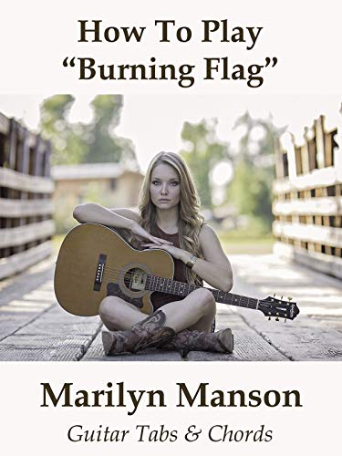How To Play'Burning Flag' By Marilyn Manson - Guitar Tabs & Chords