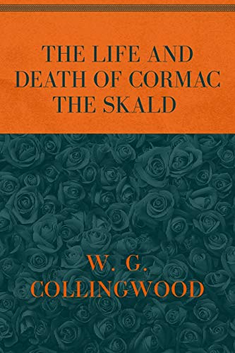 THE LIFE AND DEATH OF CORMAC THE SKALD: Special Version