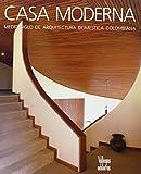 Casa Moderna: Medio Siglo De Arquitectura Domestica Colombiana