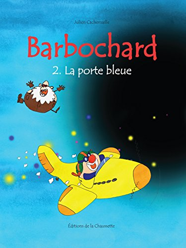 Barbochard, la porte bleue (Barbochard, barbare des étoiles t. 2)