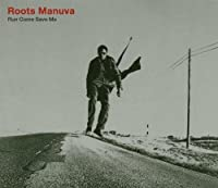 Run Come Save Me by Roots Manuva (2001-08-13)