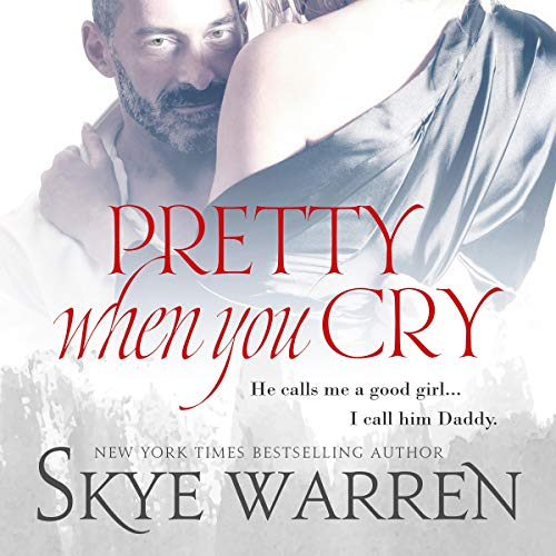 Pretty When You Cry Audiobook By Skye Warren cover art