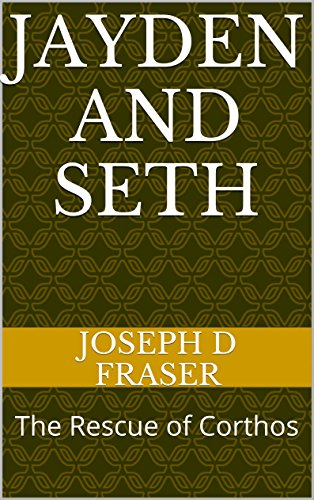 Jayden and Seth: The Rescue of Corthos (English Edition)
