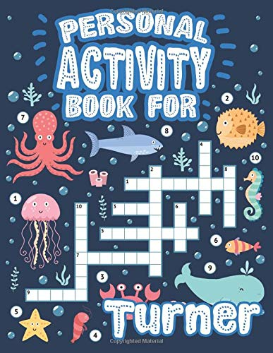 Personal Activity Book For Turner: Personal Activity Book For Turner, Puzzle Dot To Dot Labyrinth Coloring Book, 57 Pages, 8.5''x11'', Soft Cover, Matte Finish, Cute Illustrations, Gifts for kids