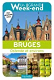 Guide Un Grand Week-end à Bruges: Ostende et environs