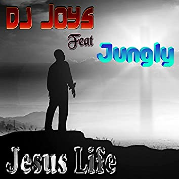 Jesus Life (feat. Jungly)