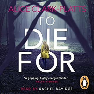 To Die For                   By:                                                                                                                                 Alice Clark-Platts                               Narrated by:                                                                                                                                 Rachel Bavidge                      Length: 1 hr and 9 mins     905 ratings     Overall 3.3