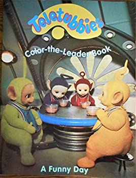 Teletubbies Color the Leader Book - A Funny Day - Book  of the Teletubbies