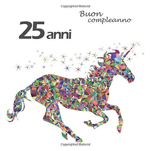 Buon Compleanno 25 Anni: Il Libro Degli Ospiti Con 100 Pagine, Buon Compleanno 25 Anni, Cavallo, Formato 21,59 X 21,59 Cm